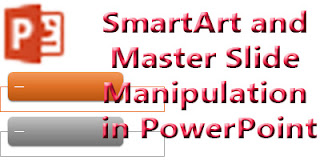working with smartart elements and master slide manipulation in ms-powerpoint