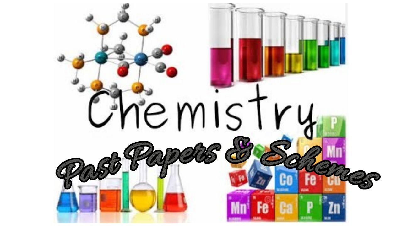 CHEMISTRY_ New Update Chemistry Final Exam Past Papers & Schemes