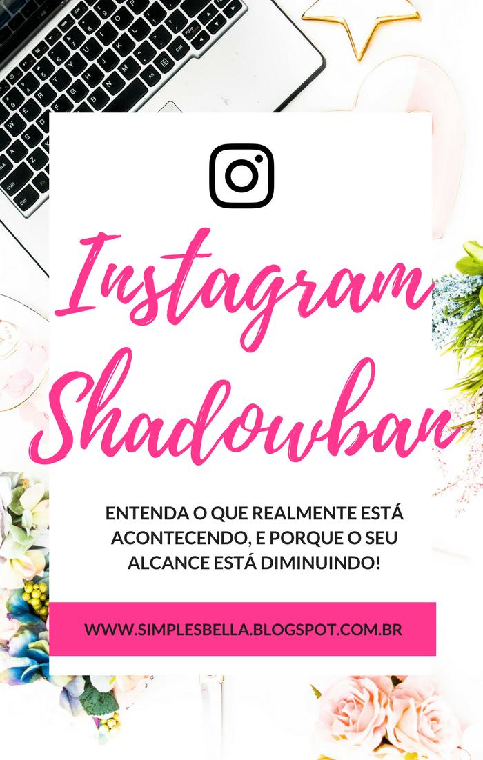 Tudo que você precisa saber sobre Instagram Shadowban