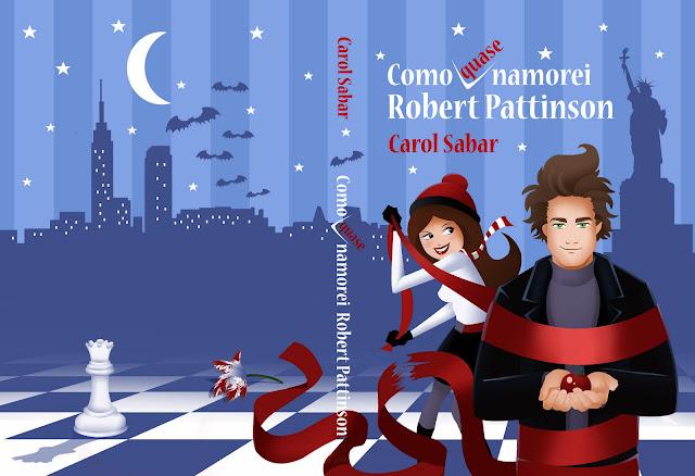 News: Como quase namorei Robert Pattinson, de Carol Sabar. 11