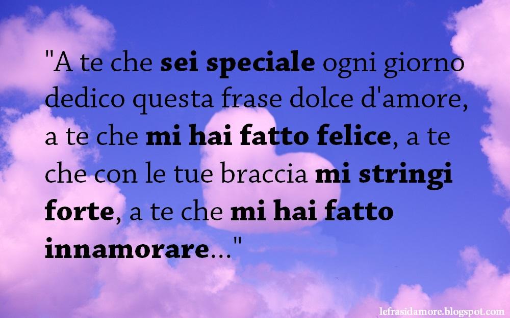"""Top Frasi d'Amore: """"A te che sei speciale ogni giorno dedico questa  FO89"""