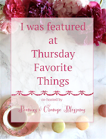 I was featured at Thursday Favorite Things Link Party co-hosted by Peonies & Orange Blossoms with main hostess at Katherine's Corner!