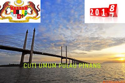 Jadual Cuti Umum Pulau Pinang 2018 Hari Kelepasan Am