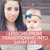 Lessons from Transitioning into SAHM Life