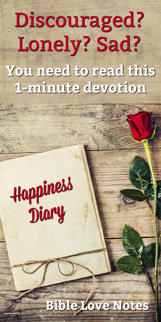 "Do you have a ""Happiness Diary""? It's important for our well being and this 1-minute devotion explains why.  #BibleLoveNotes #Bible"