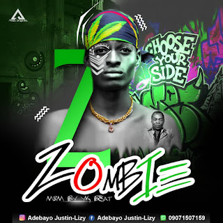 DOWNLOAD NAIJA LATEST MP3  JUSTIN LIZY ZOMBIE MP3