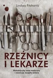 http://lubimyczytac.pl/ksiazka/4853071/rzeznicy-i-lekarze-makabryczny-swiat-medycyny-i-rewolucja-josepha-listera