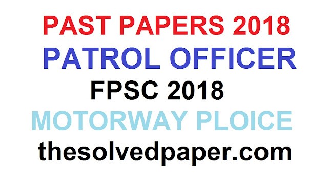 Past Papers of Patrol Officer 2019