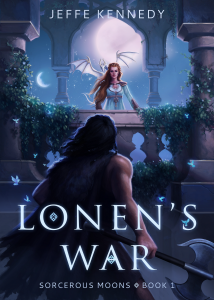 Lonen's War (Sorcerous Moons Book 1)