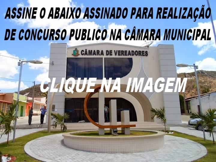ABAIXO ASSINADO EXIGE A REALIZAÇÃO DE CONCURSO PUBLICO NA CÂMARA MUNICIPAL DE ITIÚBA!