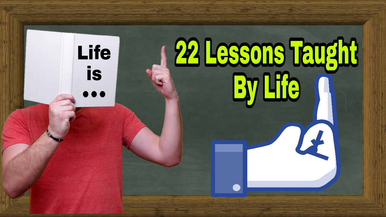 22 Lessons Taught by Life