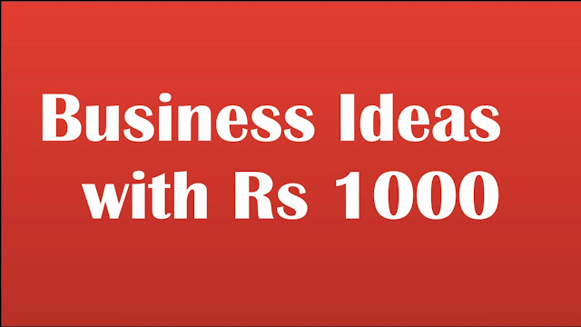 What is the best business to start in india with Rs.1000?