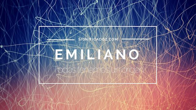 Significado del Nombre Emiliano ¿Que Significa?