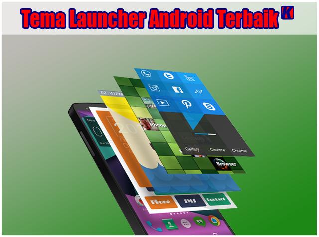 10 Launcher Terbaik, Keren Dan Super Enteng Untuk Android 2018