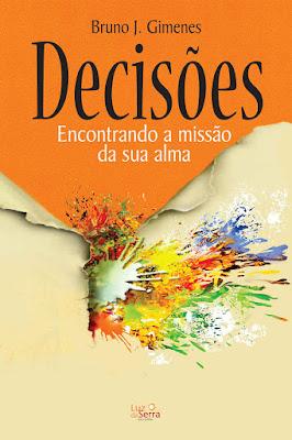 Decisões: Encontrando a Missão da sua Alma pdf