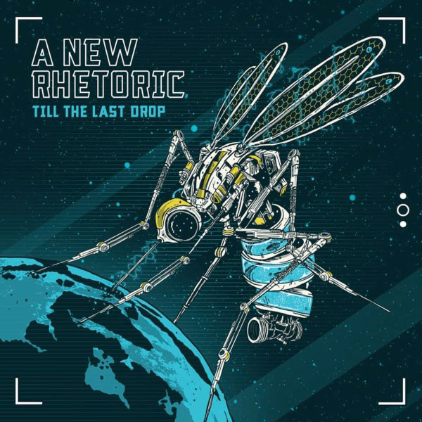"A New Rhetoric stream new album ""Till The Last Drop"""
