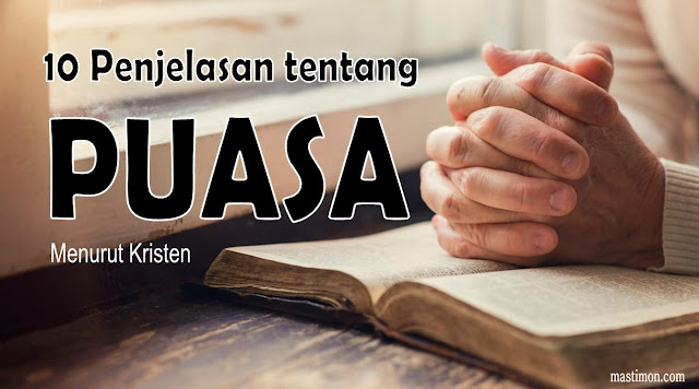 10 Penjelasan tentang PUASA dalam Kristen yang perlu anda ketahui