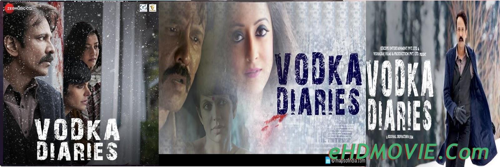Vodka Diaries 2018 Full Movie Hindi 720p – 480p ORG HDRip 350MB - 1.4GB ESubs Free Download