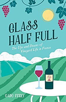 Book review Glass Half Full Caro Feely French Village Diaries