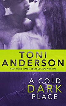 Book Review: A Cold Dark Place, by Toni Anderson, 5 stars