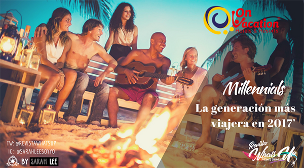 Millennials-generación-viajera-2017-turismo-On-Vacation