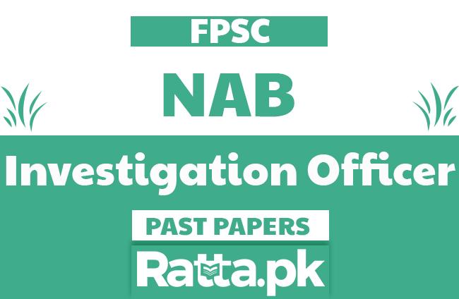 FPSC NAB Investigation Officer solved Past Papers pdf
