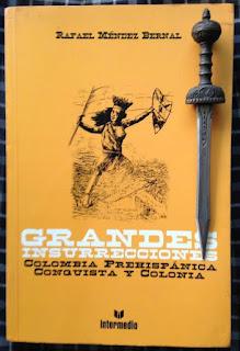 Portada del libro Grandes insurrecciones. Colombia prehispánica, conquista y colonia, de Rafael Méndez Bernal