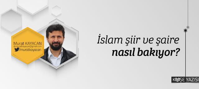 islam-siir-ve-saire-nasil-bakiyor