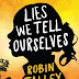 Lies We Tell Ourselves - 'A piercing look at the courage it takes to endure...forms of extreme hatred, violence, racism and sexism.'
