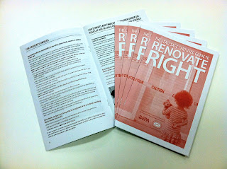 The Renovate Right pamphlet is required to be distributed prior to RRP work.