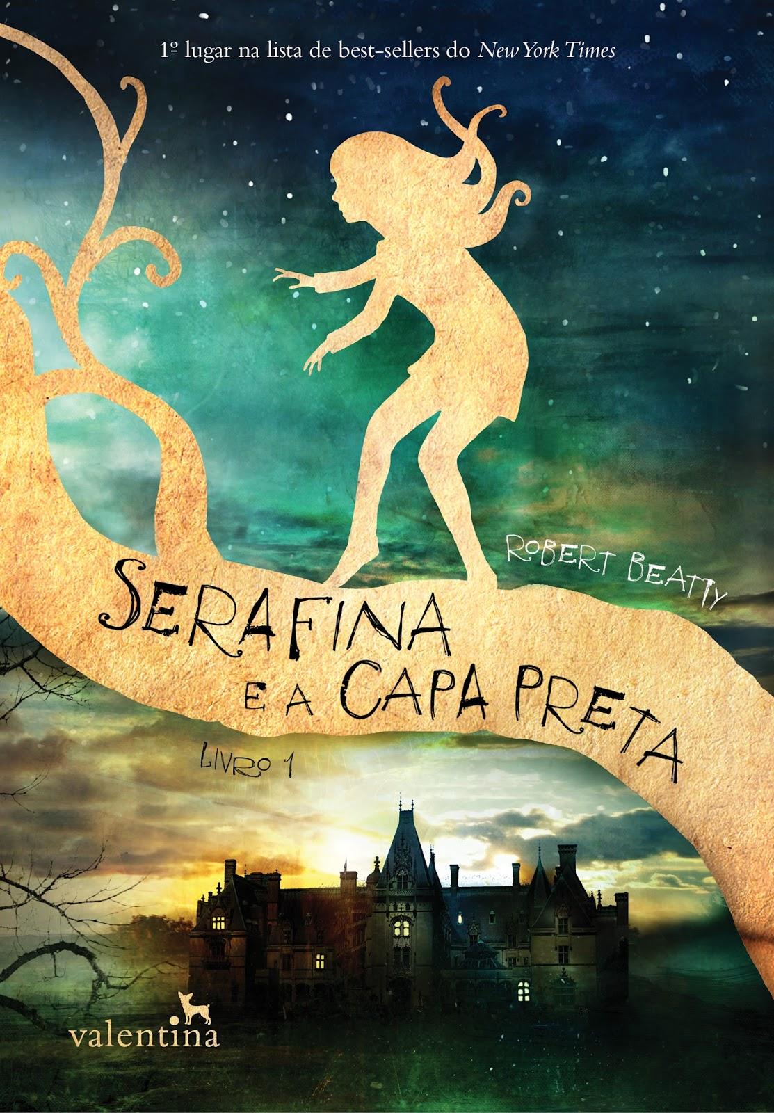 b73b2e8ed RESENHA: Serafina e a Capa Preta, Serafina, Livro 1 - Robert Beatty ...