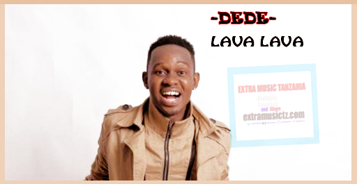 Audio | Lava Lava – Dede | Mp3 Download Now