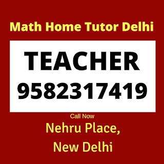 Best Maths Tutors for Home Tuition in Nehru Place, Delhi call: 9582317419