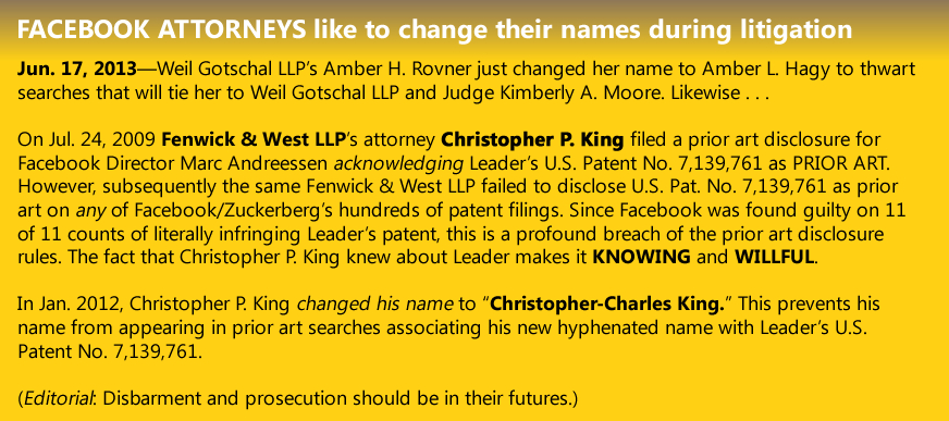 FACEBOOK ATTORNEYS like to change their names during litigation; Weil Gotshal Manges LLP, Judge Kimberly A. Moore, Amber H. Rovner, Amber L. Nagy, Amber Hatfield, Christopher P. King, Christopher-Charles King, Federal Circuit, Jan Horbaly, Judge Alan D. Lourie, Judge Evan J. Wallach, Leader v. Facebook, Leader Technologies, Facebook, Fenwick & West LLP, inequitable conduct, fraud, Gordon K. Davidson, judicial misconduct, prior art