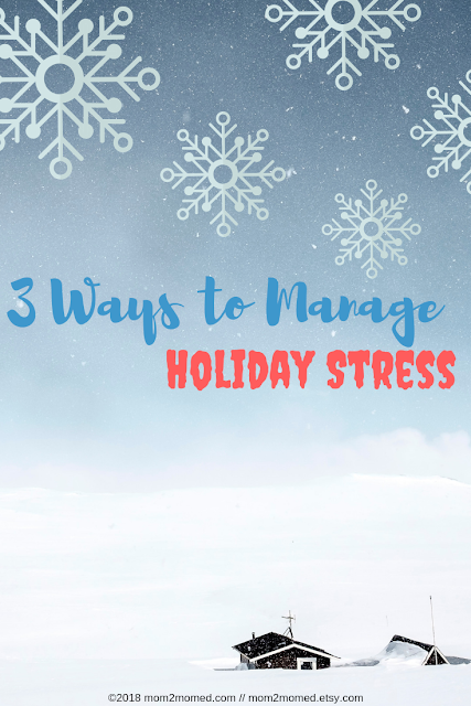 Mom2MomEd Blog: 3 Ways to Manage Holiday Stress