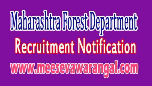 Maharashtra Forest Department Recruitment Notification 2016