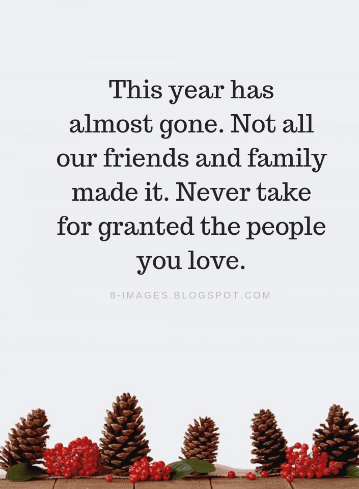 year end quotes this year has almost gone not all our friends and