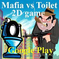 Mafia  2D vs Toilet