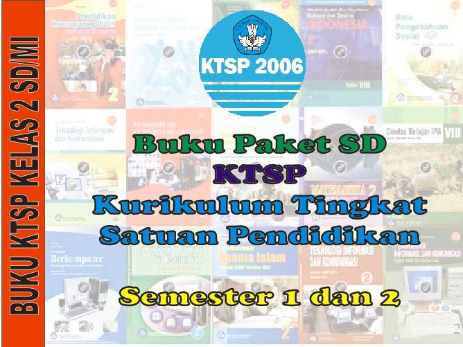 Buku Paket Ktsp 2006 Sd Mi Kelas 2 Semester 1 Dan 2 Semua Mata Pelajaran Guru Pendidik