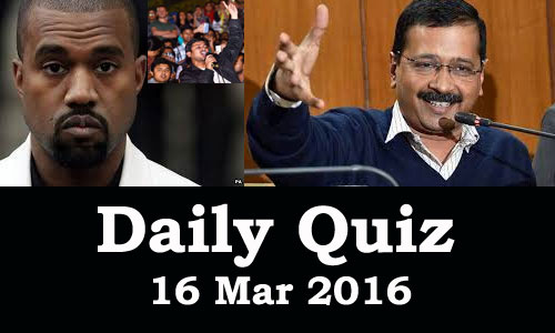 Daily Current Affairs Quiz - 16 Mar 2016