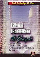 FILSAFAT PENDIDIKAN AL-GHAZALI