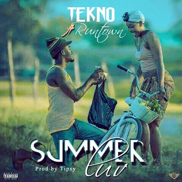 Music: Tekno Ft. Runtown – Summer Luv (Prod. By Tipsy)