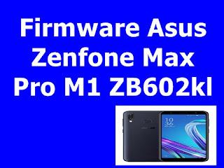 Firmware Asus Zenfone Max Pro M1 ZB602kl