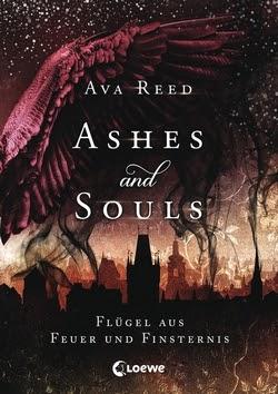 Bücherblog. Rezension. Buchcover. Ashes and Souls - Flügel aus Feuer und Finsternis (Band 2) von Ava Reed. Jugendbuch, Fantasy. Loewe Verlag.