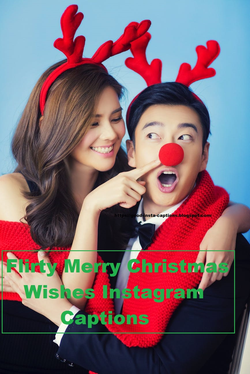 Flirty Merry Christmas Wishes Instagram Captions