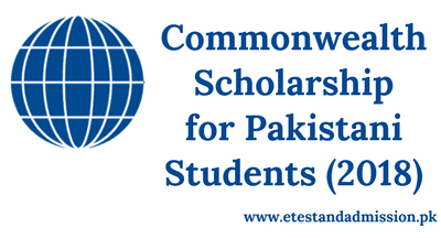Commonwealth Scholarship for Pakistani Students 2018