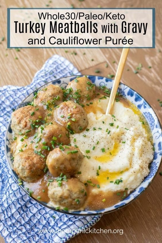 Turkey Meatballs With Gravy And Cauliflower Purée