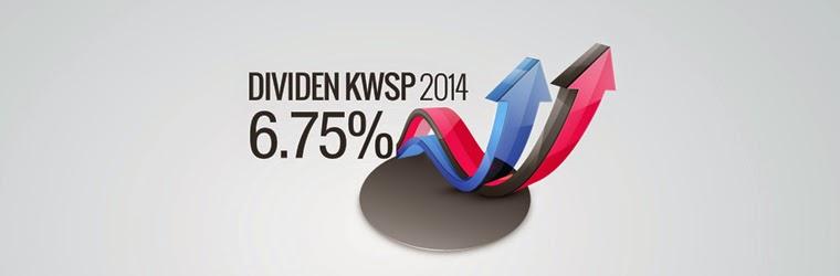 Dividen 6.75 Peratus Terhadap Caruman KWSP 2014!