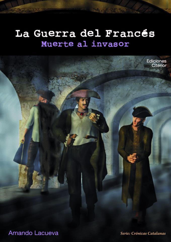 La Guerra del Francés. Muerte al invasor - Amando Lacueva (2013)