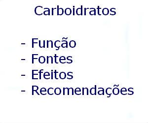 Carboidratos função fontes efeitos vantagens desvantagens